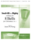 Small-ER but Mighty Settings for 8 Bells Vol 1